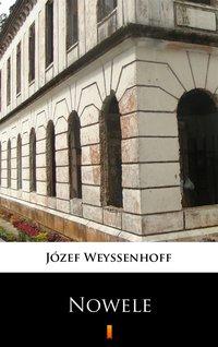 Nowele - Józef Weyssenhoff - ebook