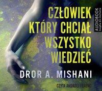 Człowiek, który chciał wszystko wiedzieć - Dror A. Mishani - audiobook
