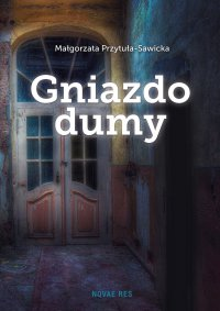 Gniazdo dumy - Małgorzata Przytuła-Sawicka - ebook