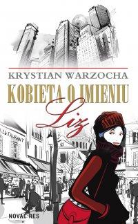 Kobieta o imieniu Liz - Krystian Warzocha - ebook