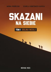 Skazani na siebie. Tom I - Dolina Nicole - Izabela Gontowicz-Kapica - ebook