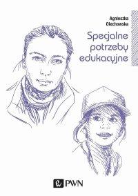 Specjalne potrzeby edukacyjne - Agnieszka Olechowska - ebook