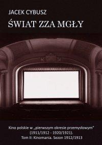 """Świat zza mgły. Kino polskie w """"pierwszym okresie przemysłowym""""..."""