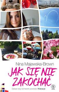 Jak się nie zakochać - Nina Majewska-Brown - ebook