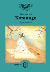 Komungo. Wybór nowel - Han Malsuk - ebook