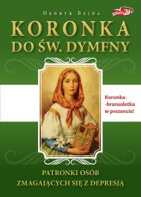 Koronka do św. Dymfny, patronki osób zmagających się z depresją - Henryk Bejda - ebook