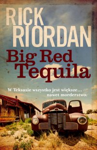 Big Red Tequila - Rick Riordan - ebook