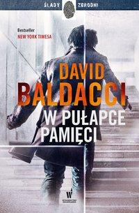 W pułapce pamięci - David Baldacci - ebook