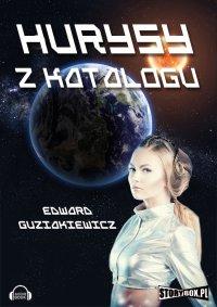 Hurysy z katalogu - Edward Guziakiewicz - audiobook