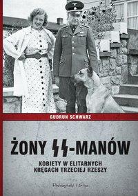 Żony SS-manów. Kobiety w elitarnych kręgach Trzeciej Rzeszy - Gudrun Schwarz - ebook