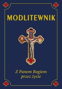 Modlitewnik. Z Panem Bogiem przez życie - ks. Leszek Smoliński - ebook