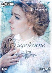 Niepokorne. Eliza - Agnieszka Wojdowicz - audiobook