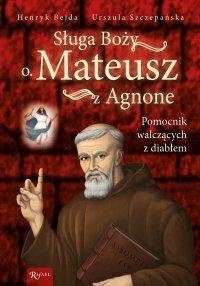 Sługa Boży o. Mateusz z Agnone - Henryk Bejda - ebook
