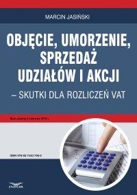 Objęcie, umorzenie, sprzedaż udziałów i akcji – skutki dla rozliczeń VAT - Marcin Jasiński - ebook