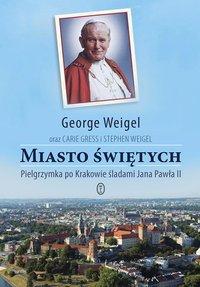 Miasto świętych - George Weigel - ebook
