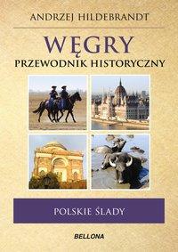 Węgry. Przewodnik historyczny - Andrzej Hildebrandt - ebook