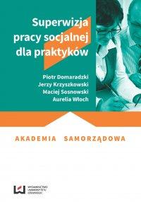 Superwizja pracy socjalnej dla praktyków - Piotr Domaradzki - ebook