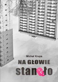 Na głowie stanęło - Michał Krupa - ebook