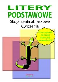 Litery podstawowe. Skojarzenia obrazkowe. Ćwiczenia - Justyna Jakubczyk - ebook