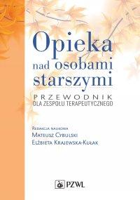 Opieka nad osobami starszymi - Mateusz Cybulski - ebook