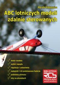ABC lotniczych modeli zdalnie sterowanych - mgr inż. Marek Hlebowicz - ebook