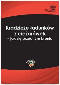 Kradzieże ładunków z ciężarówek – jak się przed tym bronić - Małgorzata Skonieczna - ebook