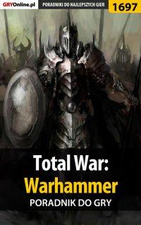 Total War: Warhammer - poradnik do gry - Jakub Bugielski - ebook