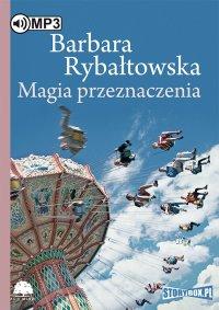 Magia przeznaczenia - Barbara Rybałtowska - audiobook