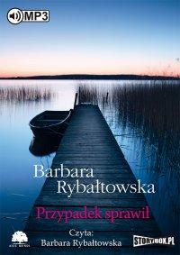 Przypadek sprawił - Barbara Rybałtowska - audiobook