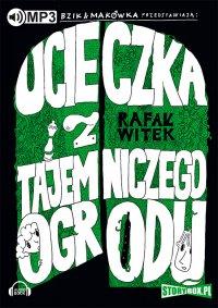 Bzik i Makówka. Ucieczka z tajemniczego ogrodu - Rafał Witek - audiobook