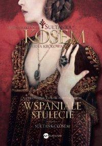 Sułtanka Kösem. Księga 2. Czarna Królowa