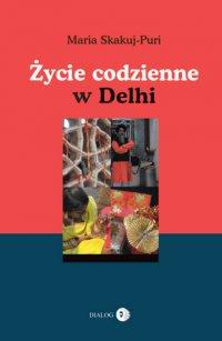 Życie codzienne w Delhi - Maria Skakuj-Puri - ebook