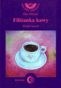 Filiżanka kawy. Wybór nowel - Han Malsuk - ebook