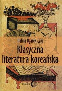 Klasyczna literatura koreańska - Halina Ogarek-Czoj - ebook