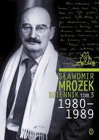 Dziennik t.3 1980-1989 - Sławomir Mrożek - ebook