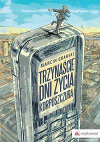 Trzynaście dni życia korposzczura - Marcin Grabski - ebook