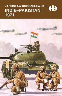 Indie – Pakistan 1971 - Jarosław Dobrzelewski - ebook