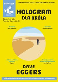 Hologram dla króla - Dave Eggers - audiobook
