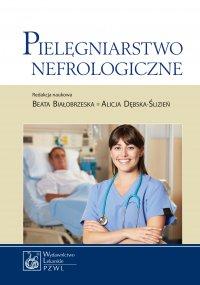 Pielęgniarstwo nefrologiczne - Beata Białobrzeska - ebook