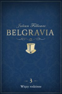 Belgravia Więzy rodzinne. Odcinek 3