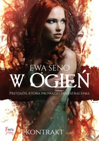 W ogień. Tom 1 - Ewa Seno - ebook