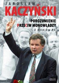 Porozumienie przeciw monowładzy. Z dziejów PC OPR.MK. - Jarosław Kaczyński - ebook