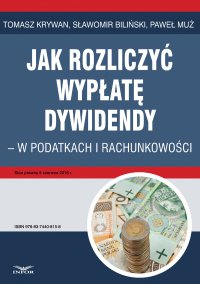 Jak rozliczyć wypłatę dywidendy - w podatkach i rachunkowości - Tomasz Krywan - ebook