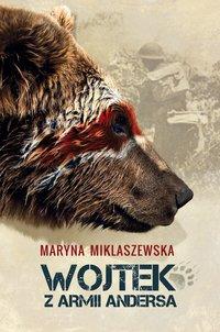 Wojtek z Armii Andersa - Maryna Miklaszewska - ebook