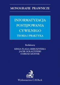 Informatyzacja postępowania cywilnego. Teoria i praktyka