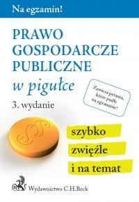 Prawo gospodarcze publiczne w pigułce. Wydanie 3