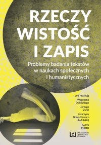 Rzeczywistość i zapis. Problemy badania tekstów w naukach społecznych i humanistycznych - Wojciech Doliński - ebook