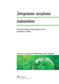 Zintegrowane zarządzanie środowiskiem. Systemowe zależności między polityką, prawem, zarządzaniem i techniką - Aime F. Caekelbergh - ebook