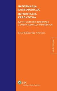 Informacja gospodarcza. Informacja kredytowa. System wymiany informacji o zobowiązaniach pieniężnych - Beata Bińkowska-Artowicz - ebook