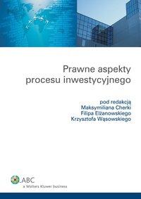 Prawne aspekty procesu inwestycyjnego - Krzysztof Andrzej Wąsowski - ebook